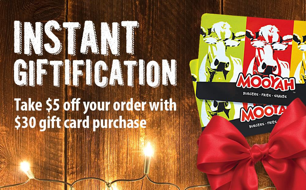 Holiday Gift Card Promo - MOOYAH Burgers, Fries and Shakes