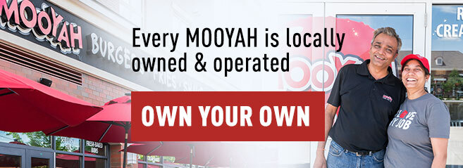 MOOYAH Own Your Own Franchise